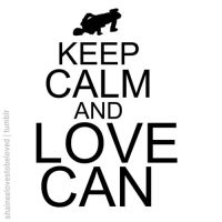 Keep calm and love Can by Ashley44598X