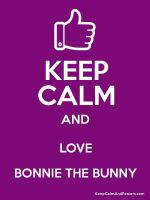 Keep clam and Love Bonnie by Eviecrabby