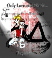 Only Love and Music Chapter 6 by PrinceRose