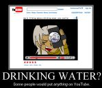 Drinking Water? by Joekageplz