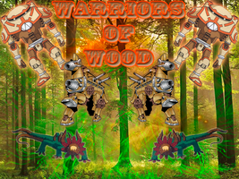 Warriors of Wood by rmac107