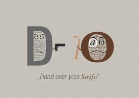 Hand over your Serifs by Pyrion42