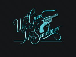 we give in sometimes by ginogardiola