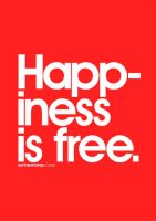 Happiness is free. by eatthewords