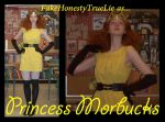 FHTL as Princess Morbucks by FakeHonestyTrueLie