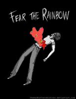 Fear the Rainbow 2 by TheMadHattersMistres