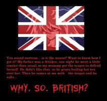 why so british by disposable-h3ro