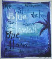 Blue Hawaii... by StephaniTheArtist