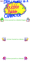 Draw Yourself as a Bubble Bobble Character +BASE+ by Kendulun-the-Kihoryu
