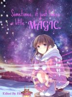 Sometimes, it just takes a little MAGIC. by hayameh03