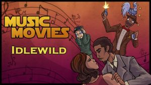 Music Movies- Idlewild by Namingway