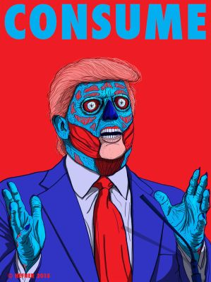 Donald Trump - CONSUME art series THEYLIVE by HalHefnerART