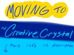 MOVING TO CreativeCrystal by xXCystalTheWolfXx