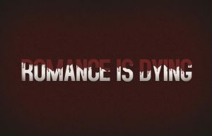 Romance is dying by mihaisk