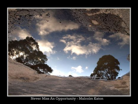 Never Miss An Opportunity by FireflyPhotosAust