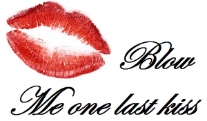 Blow Me one Last Kiss by DiversityDanceQueen
