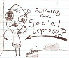 Suffering from Social Leprosy? by the-wierd-quiet-kid