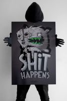SHIT HAPPENS by The-Kiwie