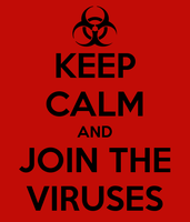 Keep Calm and Join the Viruses by YourFaceLooksFunny