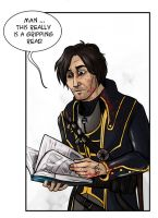 Dishonored: Corvo loves reading by ladymadeofglass