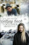 We Are Never Getting Back Together by ajhunnie