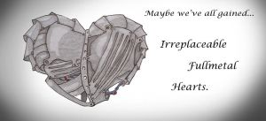 Irreplaceable Fullmetal Hearts by SarahSchreck