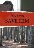 Emma Yeo: Save Him by Hashnoerej