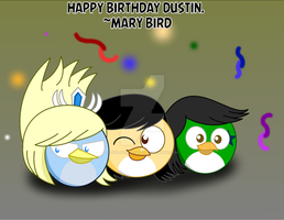 Gift - Happy Birthday Dustin! by Find-New-Roads