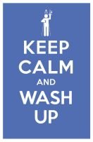 KEEP CALM AND WASH UP by manishmansinh