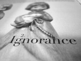 -Ignorance- by BeyondTheWords