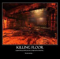 Killing Floor by dirtbiker715