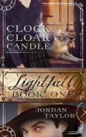 Lightfall One: Clock, Cloak, Candle (book cover) by WolfScribe