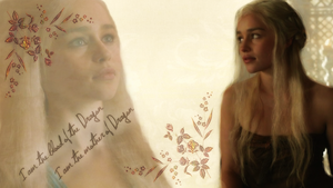 Game of Thrones *Dany* 1 by Chads1986Dream