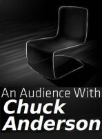 Audience with Chuck Anderson by Tachy-on