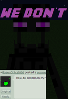 Ask Enderman: Cry? by EnderMan-Answers