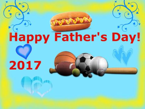 Happy Father's Day!- 2017 by Cmanuel1