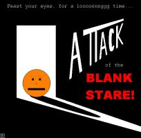Attack of the Blank Stare by Charleston-and-Itchy