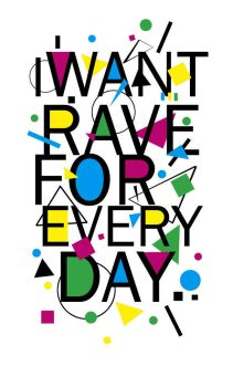 rave for every day by kepski