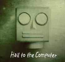 Hail To The Computer by receter