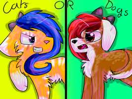 Cats or dogs? (COMMENT BELOW) by catsp00ky