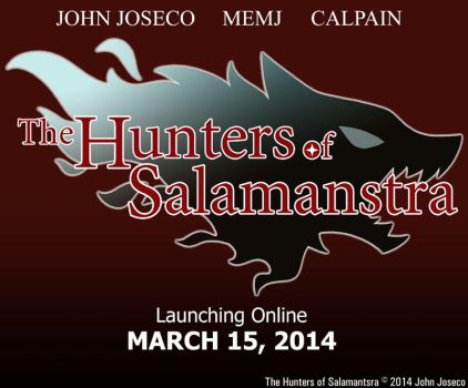 The Hunters of Salamanstra Launching March 15 2014 by johnjoseco