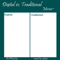 Digital vs. Traditional meme by xxfaye