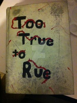 Too true to Rue cover by KiraTheGreat13