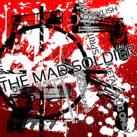 The Mad Soldier by TheMadSoldier