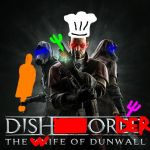 Dishonored DLC: DishOrder: The Wife of Dunwall by YaoIsJustAwesomeYeah