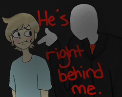 He's right behind me, isn't he. by radicalrumps