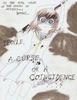 People, a Curse or a Coincidence...? by KunoichiAyu
