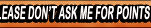 Don't ask me for points gif button by buttonsmakerv2