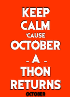 Keep Calm 'Cause October-A-Thon Returns by Jarvisrama99