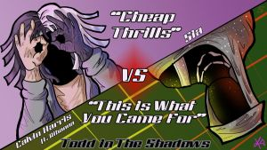 Cheap Thrills vs Came For by TheButterfly